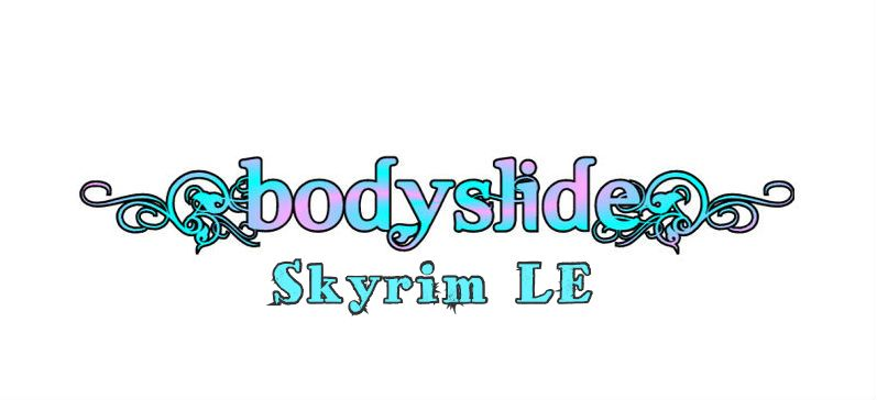 BodySlide and Outfit Studio (Skyrim LE)