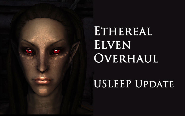 Ethereal Elven Overhaul - USLEEP Update - Компаньоны/расы - Skyrim
